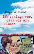 Buchcover von Rayk Wieland: Ich schlage vor, dass wir uns küssen