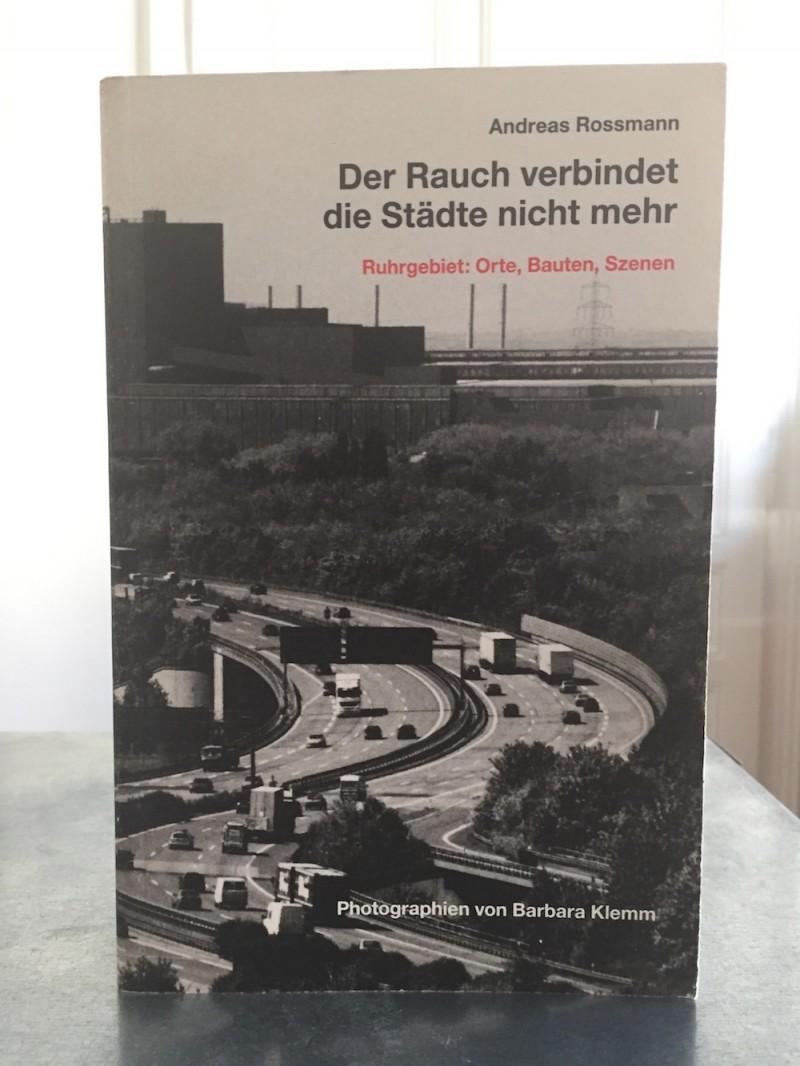 Andreas Rossmann: Der Rauch verbindet die Städte nicht mehr